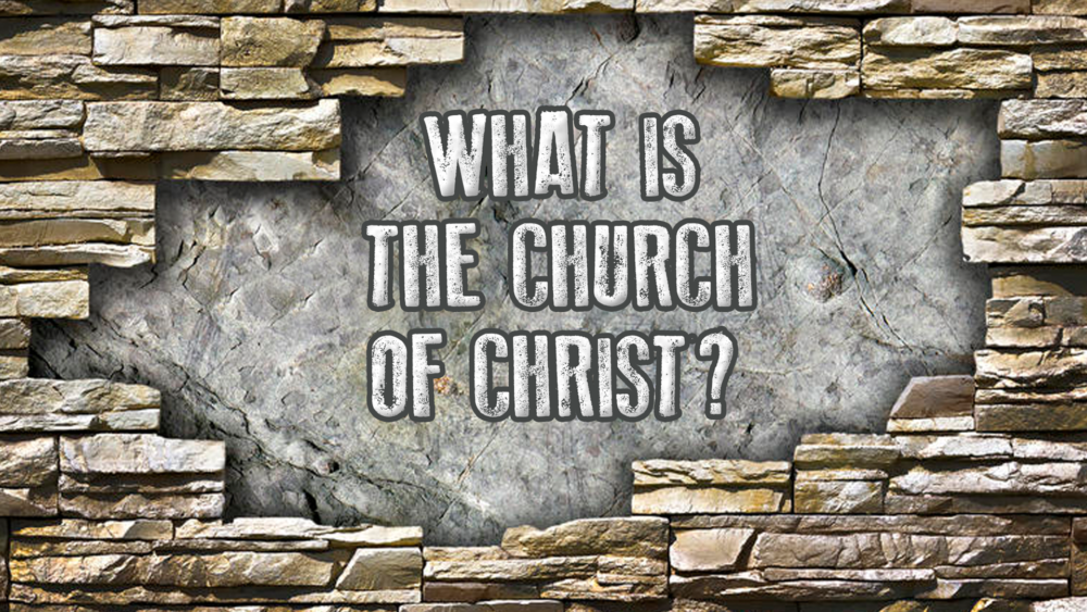 What is the Church of Christ?
